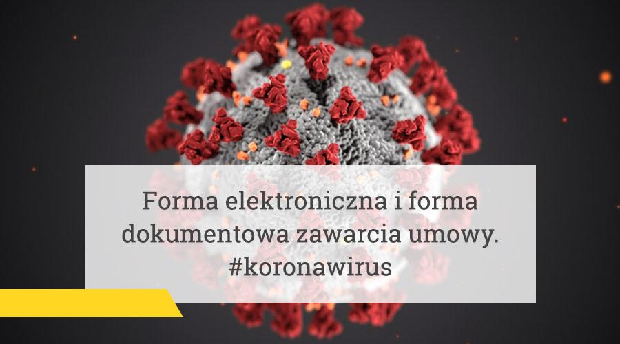 #koronawirus – forma elektroniczna i forma dokumentowa zawarcia umowy