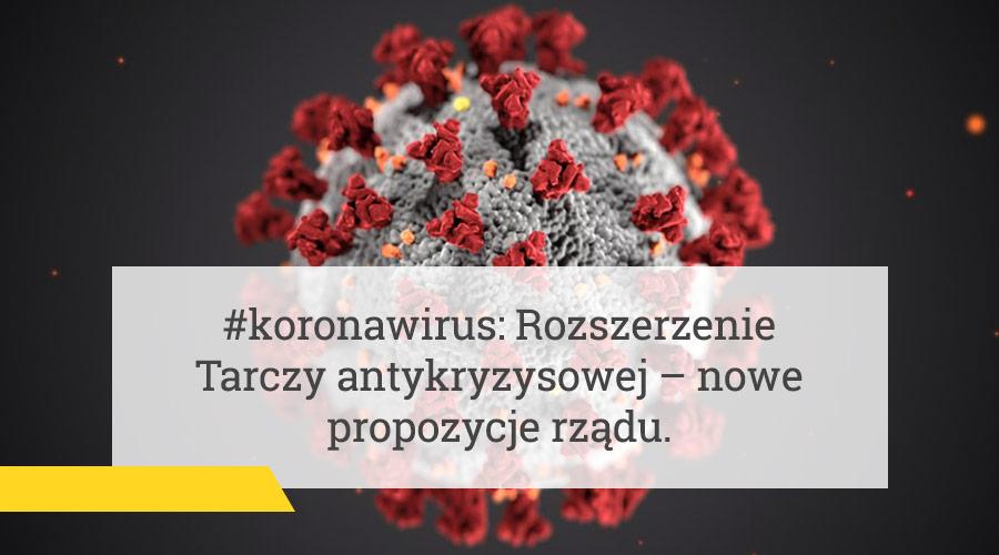 #koronawirus: Rozszerzenie Tarczy antykryzysowej – nowe propozycje rządu