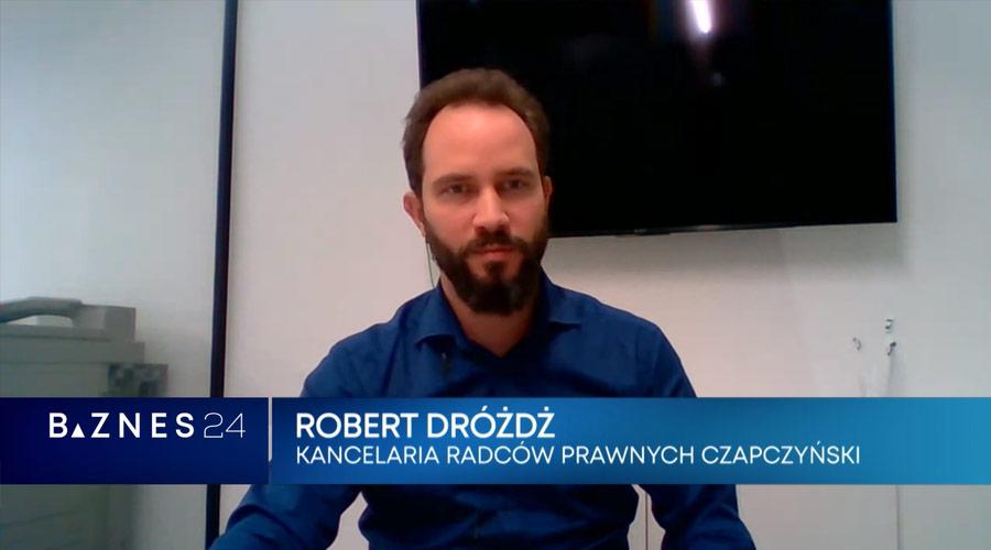 Telewizja Biznes24 – Mecenas Robert Drożdż w roli eksperta