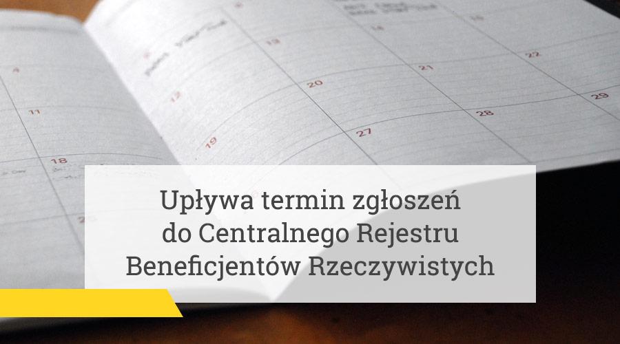 Upływa termin zgłoszeń do Centralnego Rejestru Beneficjentów Rzeczywistych
