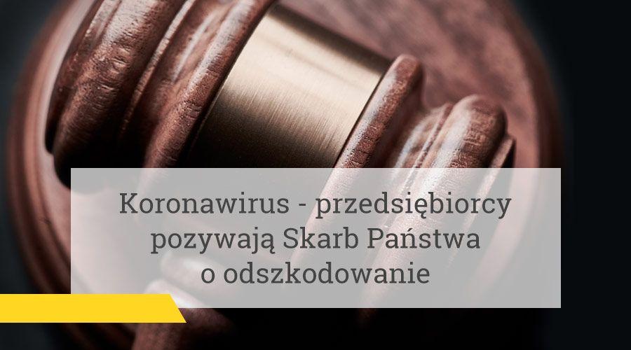 Koronawirus – przedsiębiorcy pozywają Skarb Państwa o odszkodowanie