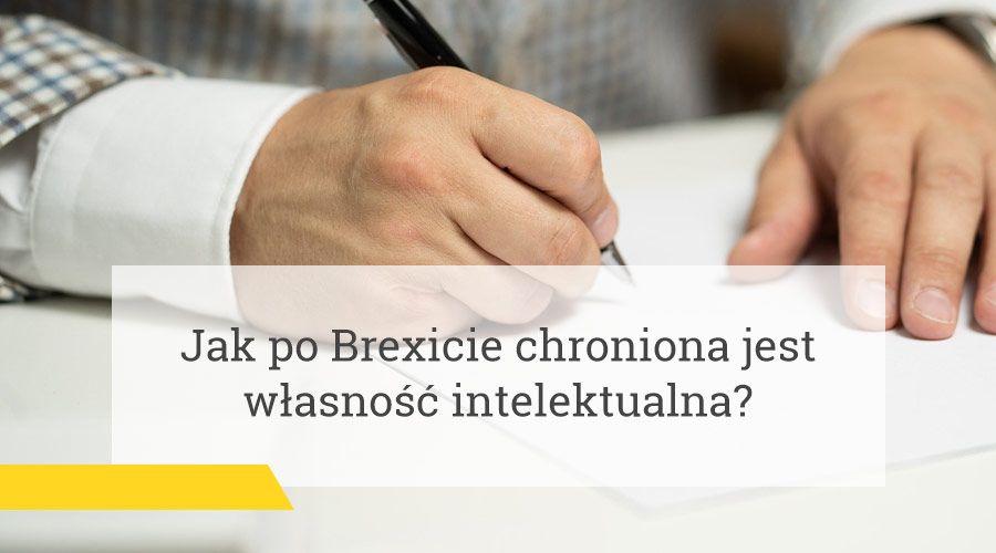 Jak po Brexicie chroniona jest własność intelektualna? – nowy artykuł w Rzeczpospolitej
