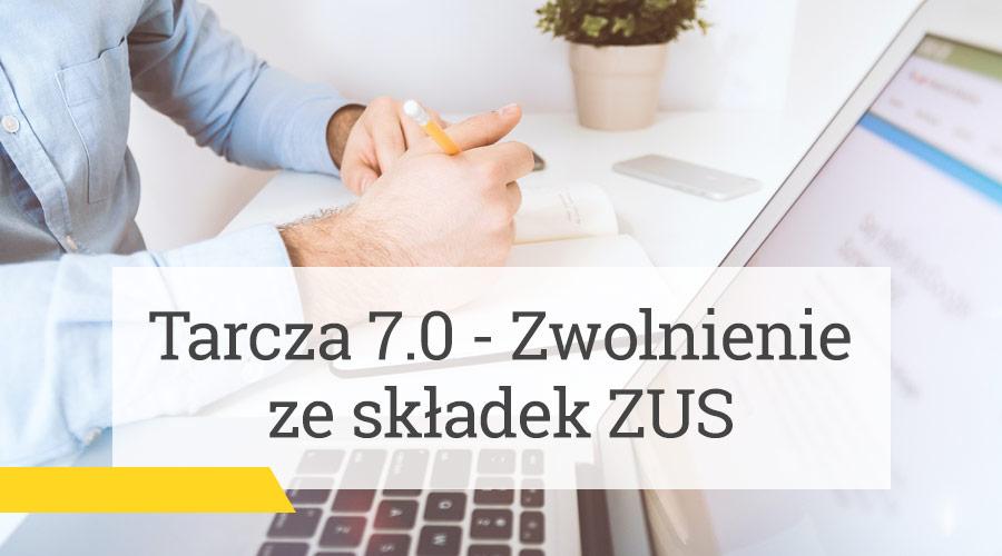 Tarcza 7.0 – Zwolnienie ze składek ZUS
